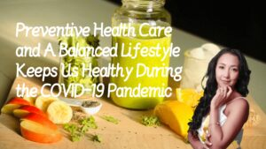 Preventive health care and a balanced lifestyle keep us healthy during the COVID-19 pandemic_Mans International