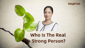 KellyOnTech Who is the real strong person