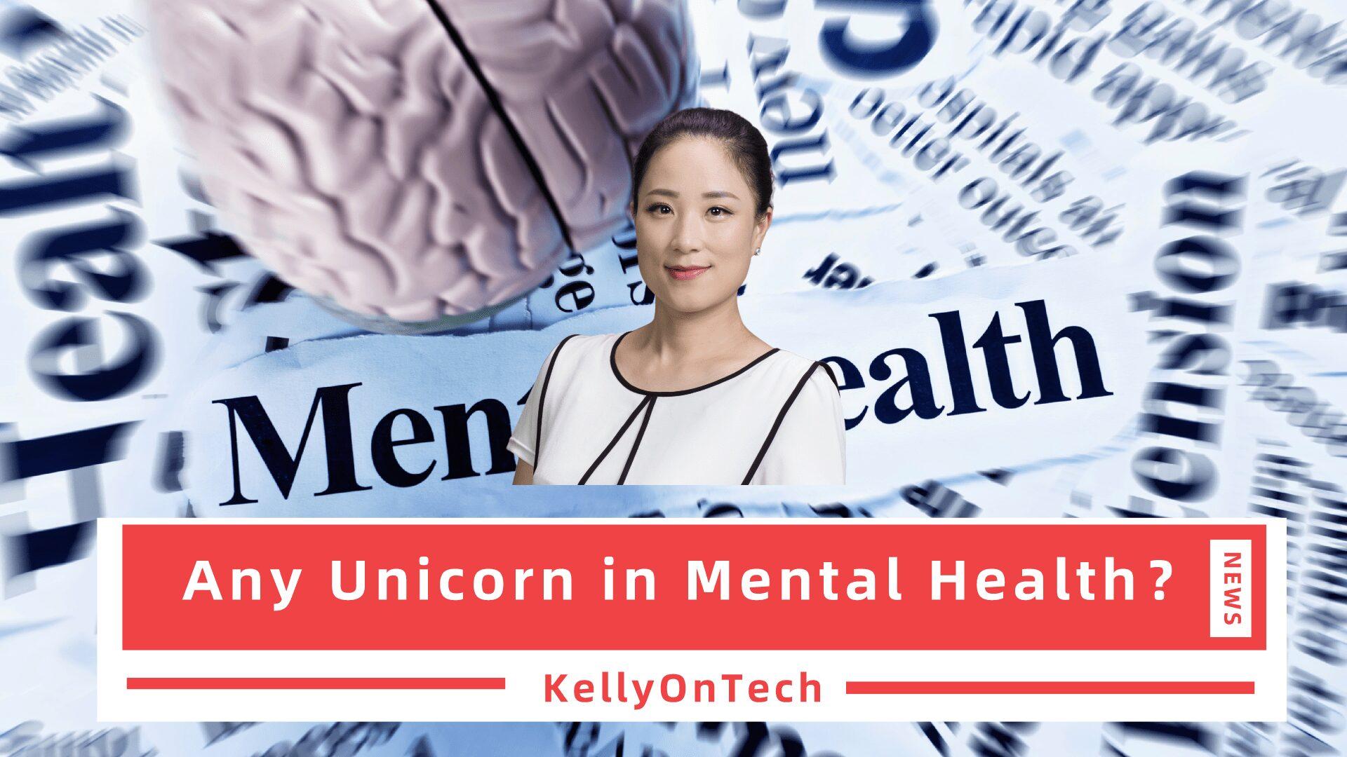KellyOnTech Any Unicorn in Mental Health - Cerebral