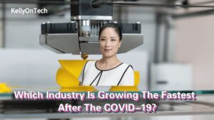 KellyOnTech - Which industry is growing the fastest after covid19