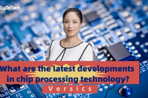 The latest developments in chip processing technology - KellyOnTech - Versics